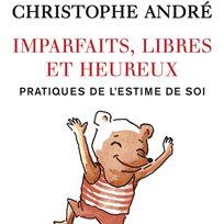 christophe andré imparfaits libres et heureux