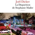 joel dicker la disparition de Stéphanie Mailer