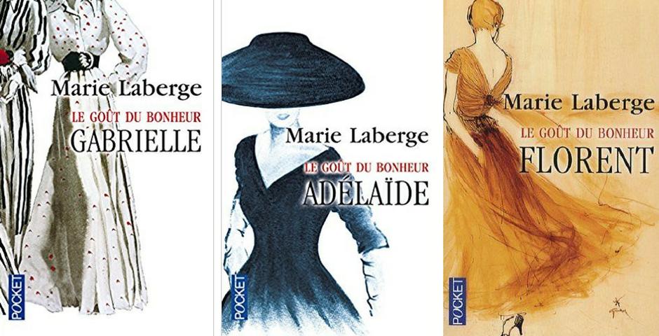 le-gout-du-bonheur-marie-laberge-trilogie roman