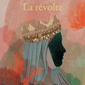 La revolte - Clara Dupont Monod