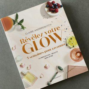 revelez votre glow claire Andreewitch le colibry blog lifestyle paris geneve