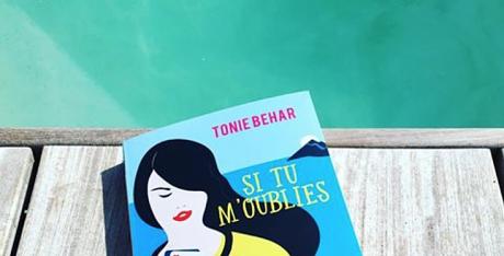si tu m'oublies Tonie behar roman vacances blog lifestyle geneve